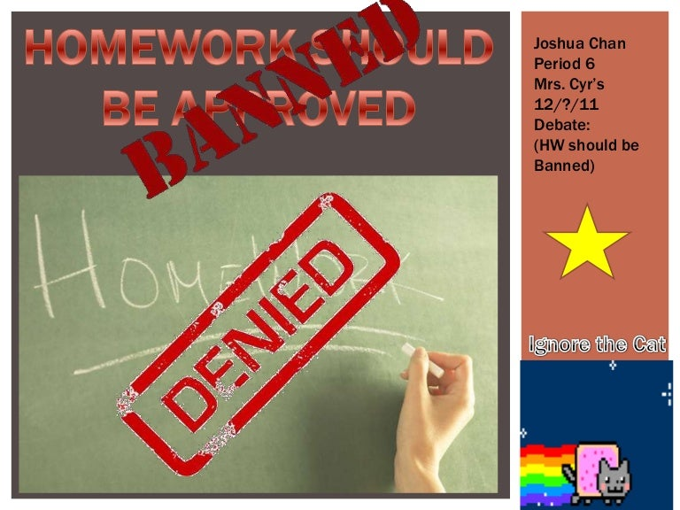 homework should not be banned essay Discover the downsides of assigning too much homework to kids it should be the exception, not the rule  and fairfax county, va, among others, have banned homework over school breaks.