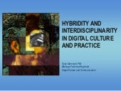 HYBRIDITY AND INTERDISCIPLINARITY IN DIGITAL CULTURE AND PRACTICE