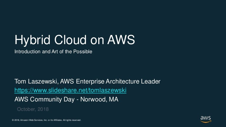 Hybrid Cloud on AWS - Introduction and Art of the Possible