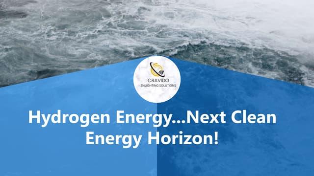 Hydrogen economy...next clean energy horizon!