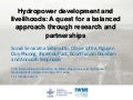 Hydropower development and livelihoods: A quest for a balanced approach through research and partnerships