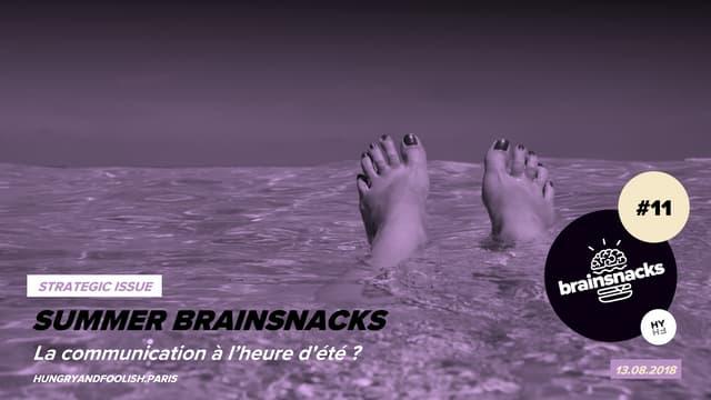 Brainsnacks #11 Strategic issue : La communication à l'heure d'été ?
