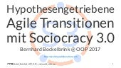 Hypothesengetriebene agile Transitionen mit Sociocracy 3.0 (OOP-2017)