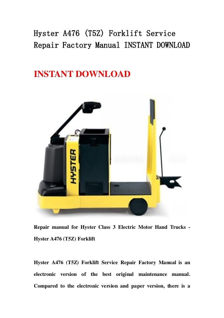 Hyster A476  T5 Z  Forklift Service Repair Factory Manual
