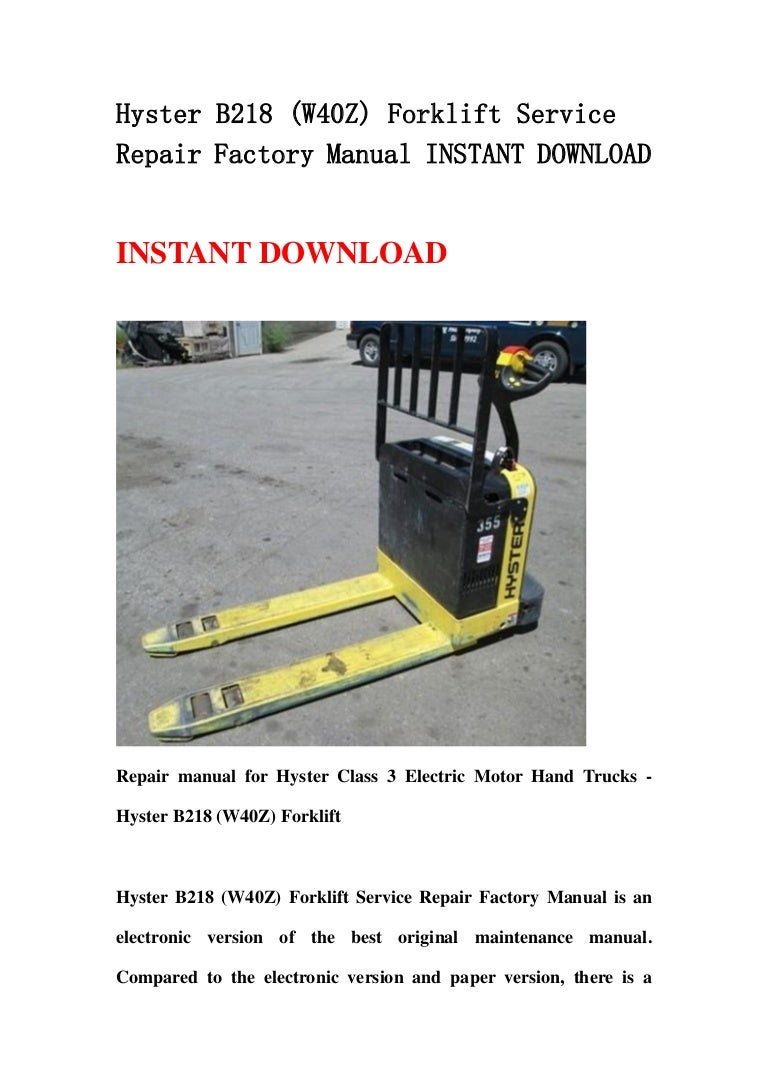 hysterb218w40zforkliftservicerepairfactorymanualinstantdownload 130423030928 phpapp02 thumbnail 4?cb=1366686604 hyster b218 (w40 z) forklift service repair factory manual instant do hyster w40z wiring diagram at readyjetset.co