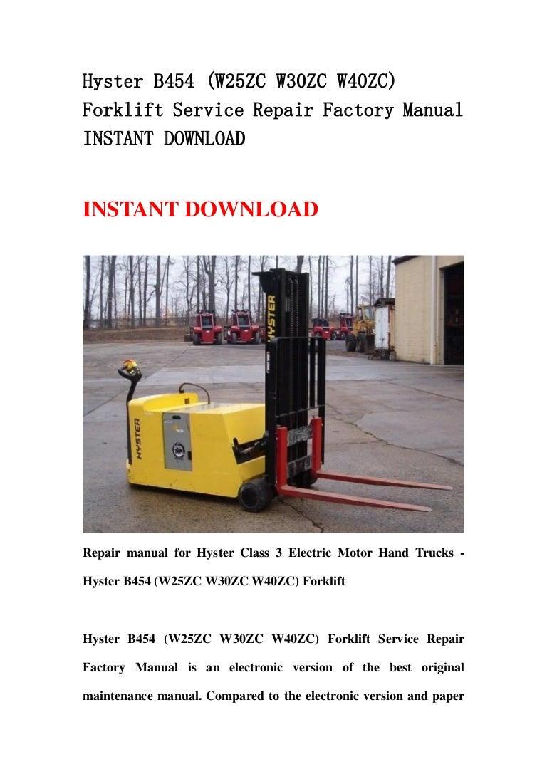 Hyster B454  W25 Zc W30zc W40zc  Forklift Service Repair
