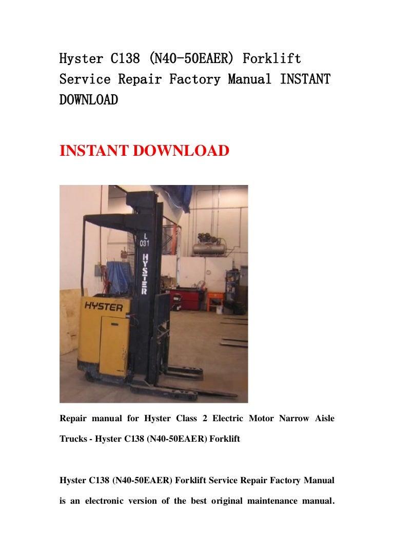 Hyster C138  N40 50 Eaer  Forklift Service Repair Factory