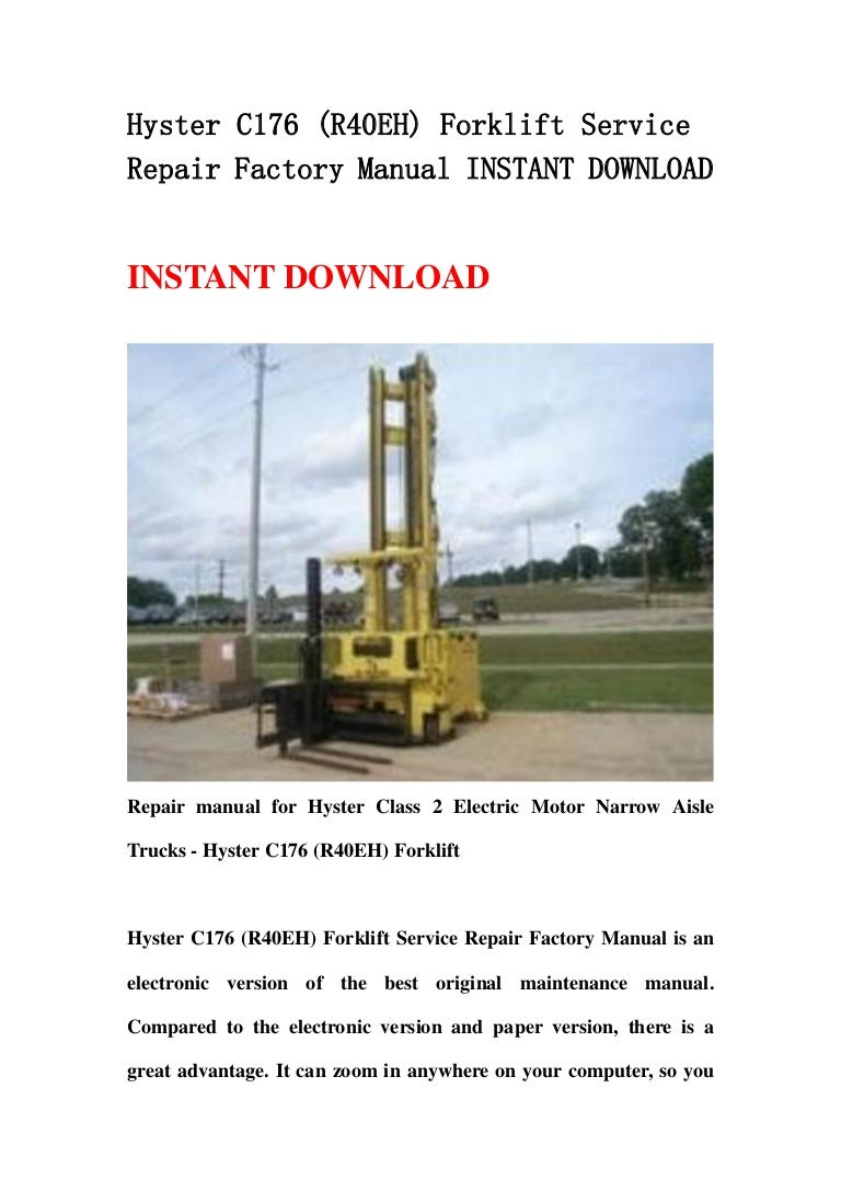 Hyster C176  R40 Eh  Forklift Service Repair Factory