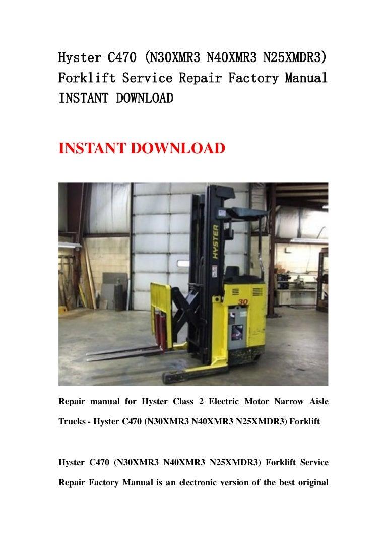 Hyster C470  N30 Xmr3 N40xmr3 N25xmdr3  Forklift Service