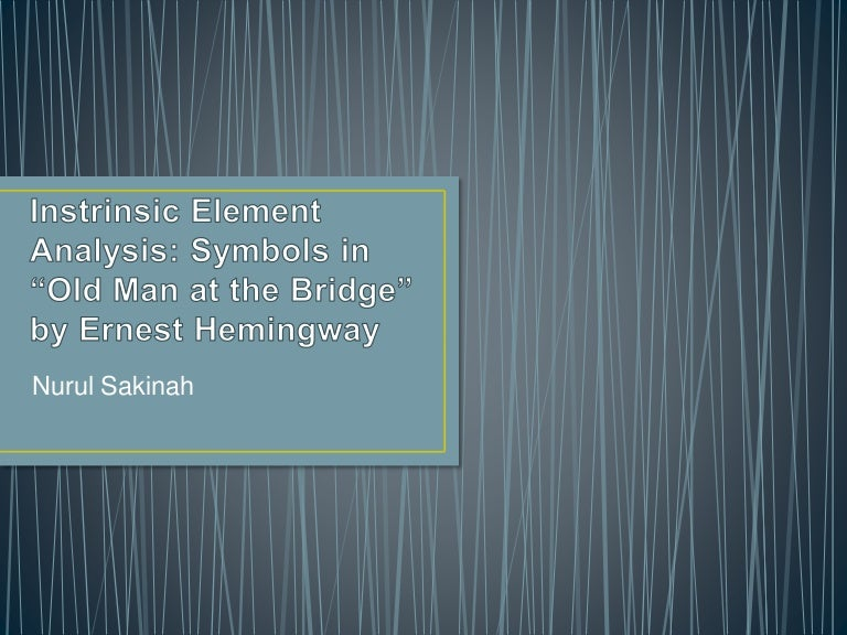 Instrinsic Element Analysis Symbols In Old Man At The Bridge By Er