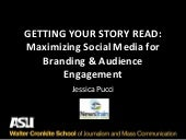 Getting your story read: Maximizing social media for branding and audience engagement - Jessica Pucci - Phoenix NewsTrain - April 6, 2018