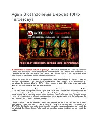 Agen Slot Indonesia Deposit 10Rb Terpercaya