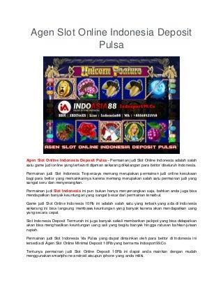 Agen Slot Online Indonesia Deposit Pulsa