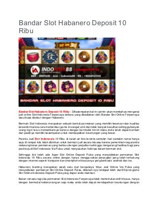 Bandar Slot Habanero Deposit 10 Ribu - INDOSPORT99.CO
