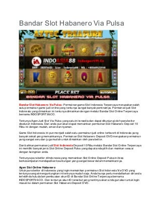 Bandar Slot Habanero Via Pulsa - INDOSPORT99.CO