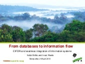 From databases to information flow: CIFOR and seamless integration of information systems