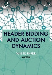 Header Bidding and Auction Dynamics - White Paper - IAB Europe - 2018
