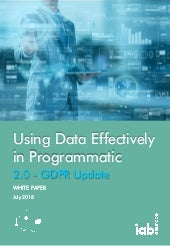 IAB Europe Report: Using Data Effectively in Programmatic V2.0 (GDPR Update)