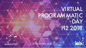 IAB Europe Virtual Programmatic Day H2 2018 Slides