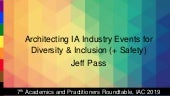 Architecting IA Industry Events for Diversity & Inclusion (+ Safety) - IA Roundtable at IA Conference 2019