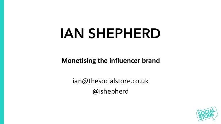 MME 4 5 The New Influencer Ecosystem - Ian Shepherd, Chairman, The Bu…
