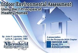 IAQ Assessment using the 7 Principals of Healthy Homes, John P. Lapotaire, CIEC