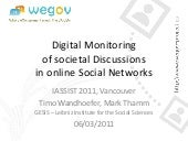Digital Monitoring of societal Discussions in online social Networks