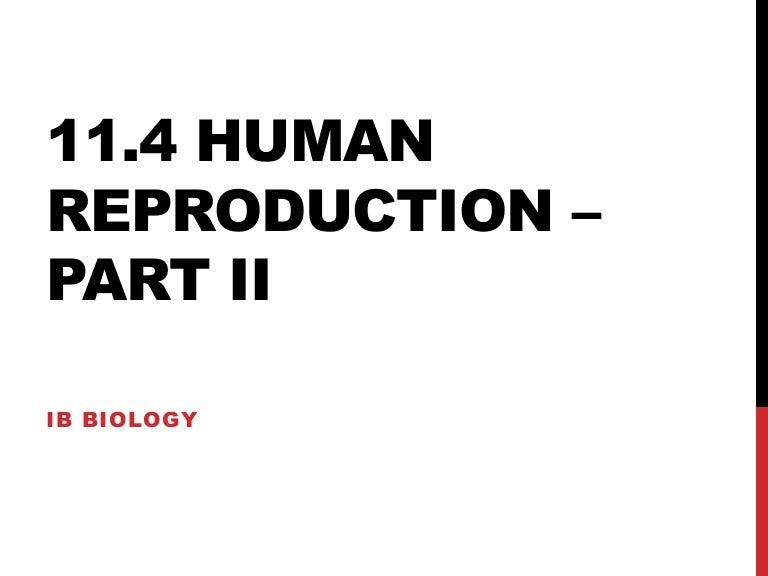 CAS Biology 11.4 Human Reproduction Part 2