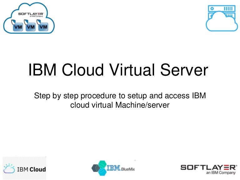IBM Cloud Virtual Server/Machine - Setting up and Access