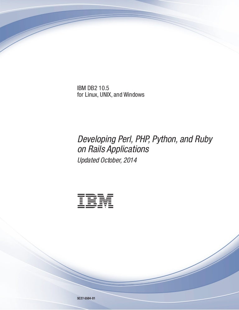 Ibm db2 10 5 for linux, unix, and windows developing perl