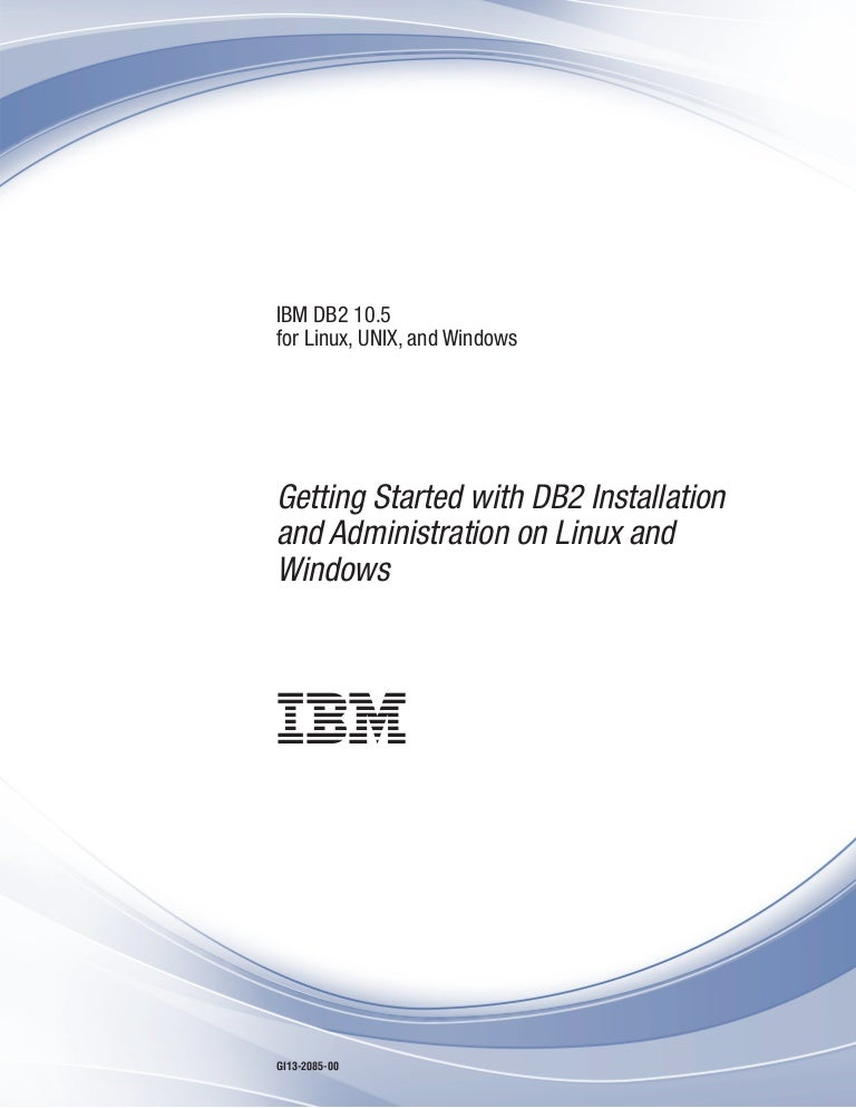 Ibm db2 10 5 for linux, unix, and windows getting started