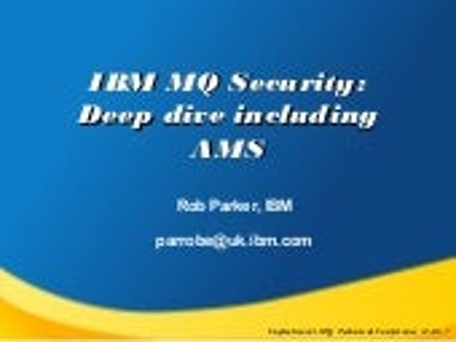 IBM MQ security deep dive including AMS MQTC 2017
