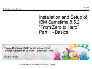 IBM Sametime 8.5.2 Installation - From Zero To Hero - Basics - 21.12.2011