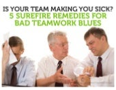 Five Evidence-Based Ways To Optimize Your Teamwork