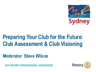 Preparing your Club for the Future: Club Assessment & Club Visioning