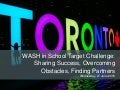 WASH in Schools Target Challenge: Sharing Success, Overcoming Obstacles, Finding Partners