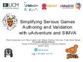 Simplifying Serious Games Authoring and Validation with uAdventure and SIMVA