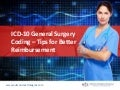 ICD-10 General Surgery Coding – Tips for Better Reimbursement