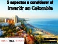5 aspectos a considerar antes de invertir en Colombia - ICEX | Red.es | Adigital - Nunkyworld