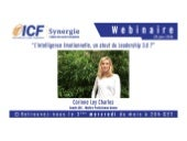 "ICF Synergie : ""L'intelligence Emotionnelle, un atout du Leadership 3.0"" de Corinne Ley Charles - SLIDEs"