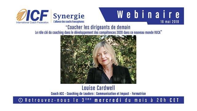 """ICF Synergie : """"Coacher les dirigeants de demain - Le rôle du coaching dans le développement des compétences 2020 dans ce nouveau monde VUCA"""" de Louise Cardwell - SLIDEs"""
