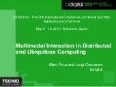 Multimodal Interaction in Distributed  and Ubiquitous Computing - ICIW 2010