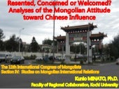 Resented, Concerned or Welcomed? Analyses of the Mongolian Attitude toward Chinese Influence