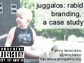 Juggalos: Rabid Branding, A Case Study