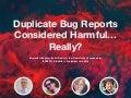 10 Year Impact Award Presentation - Duplicate Bug Reports Considered Harmful ... Really?