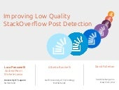 Improving Low Quality Stack Overflow Post Detection