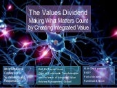 The Values Dividend: Making What Matters Count by Creating Integrated Value