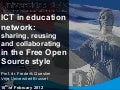 ICT in education network: sharing, reusing and collaborating in the Free Open Source style