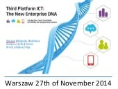 IDC Third Platform ICT The New Enterprise DNA - conference - Warsaw 27th of Nov 2014