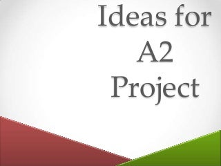 Pros and Cons For A2 Project Ideas